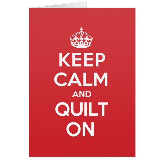 Keep Calm Quilt Greeting Note Card