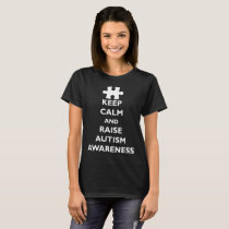 Keep Calm Raise Autism Awareness Unisex Autism Eve T-Shirt