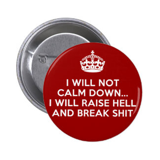 Keep Calm Raise Hell and Break Stuff Pin