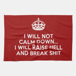 Keep Calm Raise Hell and Break Stuff Hand Towel
