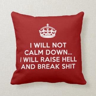 Keep Calm Raise Hell and Break Stuff Throw Pillow