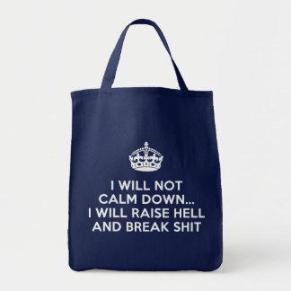 Keep Calm Raise Hell and Break Stuff Tote Bag