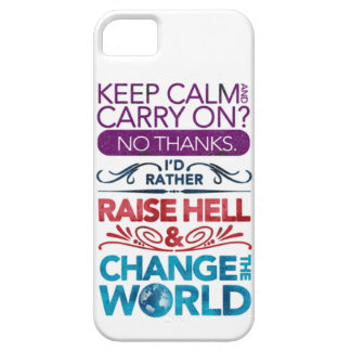 Keep Calm....raise hell & change the world! iPhone SE/5/5s Case