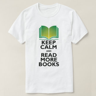 """Keep Calm & Read More Books"" T-Shirt"