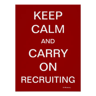 Keep Calm Recruiting Funny HR Recruitment Slogan Poster
