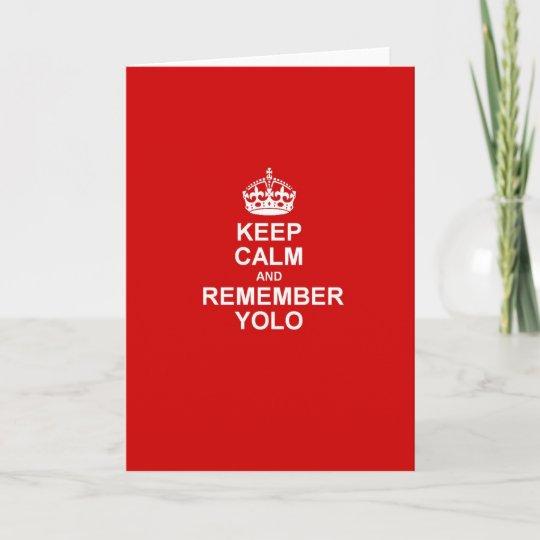 Keep Calm & Remember YOLO Card