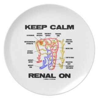 Keep Calm Renal On (Kidney Nephron) Dinner Plate