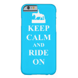 Keep calm & ride on (light blue) barely there iPhone 6 case