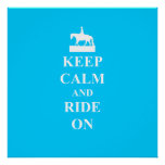 Keep calm & ride on (light blue) posters