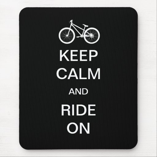 Keep Calm Ride On Mousepads