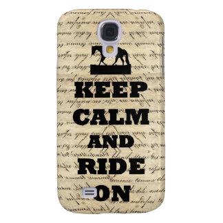 Keep calm & ride on samsung galaxy s4 case