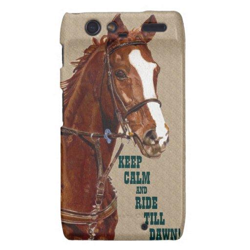 Keep Calm & Ride Till Dawn Horse Droid Razr Case