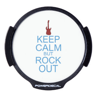 Keep Calm Rock Out – Parody - Pick Your Background LED Car Decal