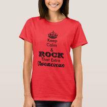 Keep Calm & Rock That Extra Chromosome T-Shirt