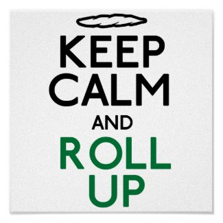 Keep Calm and Roll Up
