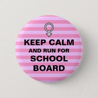 Keep Calm Run for School Board Pinback Button