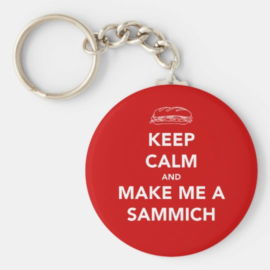 KEEP CALM; SAMMICH TIME KEYCHAIN