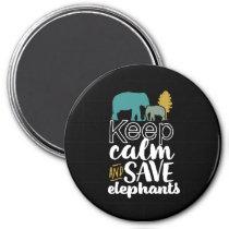 Keep Calm Save Elephants Animal Lover Activist Magnet