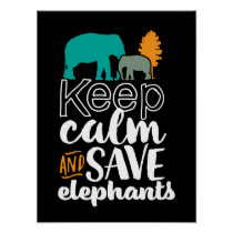 Keep Calm Save Elephants Animal Lover Volunteer Poster
