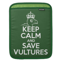 iPad Sleeve with Keep Calm & Save Vultures design
