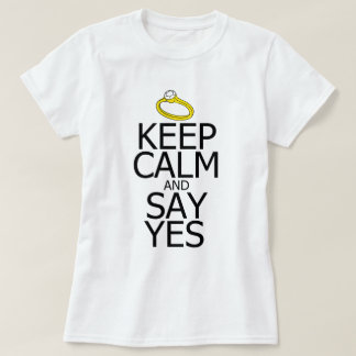 Keep Calm & Say Yes T-Shirt