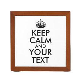 Keep Calm Saying Desk Organizer Add Your Own Text