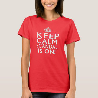 Keep Calm - Scandal is On! T-Shirt
