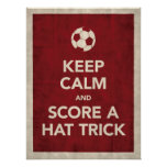 Keep Calm & Score A Hat Trick Poster