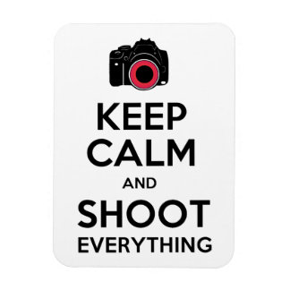 Keep Calm & Shoot Everything Photography Magnet
