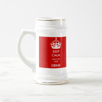 KEEP CALM  Shut Up and Drink MUG