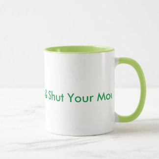 Keep Calm & Shut Your Mouth Mug