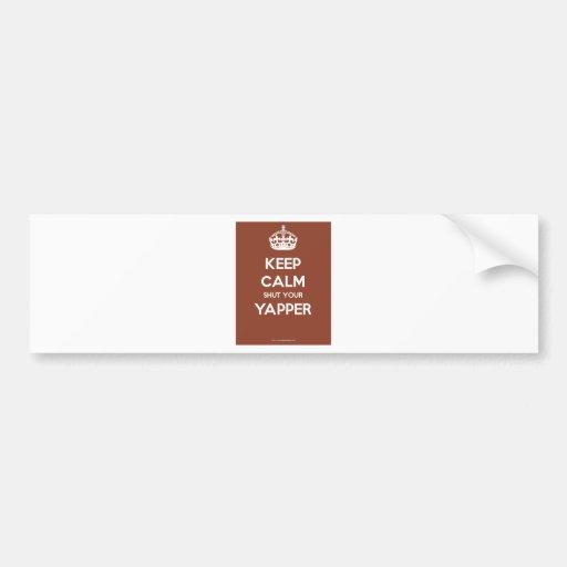Keep-Calm-Shut Your-Yapper-.pdf Bumper Sticker
