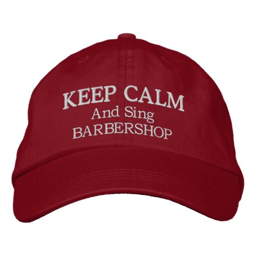 Keep Calm Sing Barbershop Music Embroidered Hat