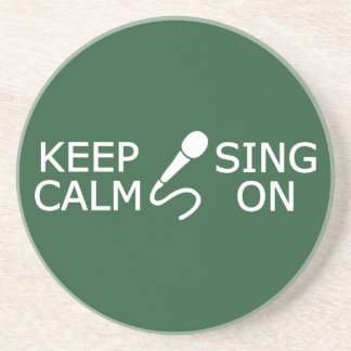 Keep Calm & Sing On custom color coaster