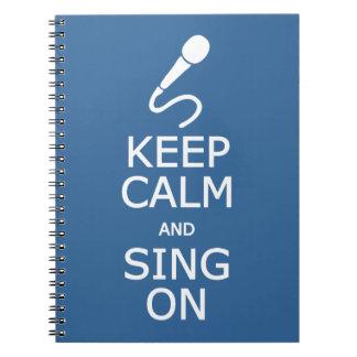 Keep Calm & Sing On custom color notebook
