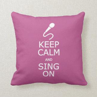 Keep Calm & Sing On custom color pillow