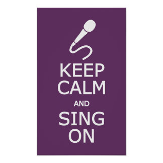 Keep Calm & Sing On custom color poster