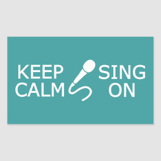 Keep Calm & Sing On custom color stickers