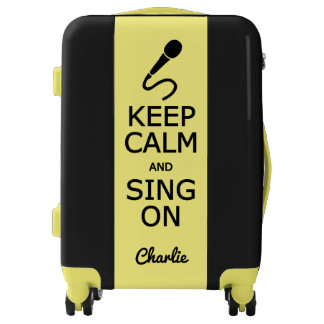 Keep Calm & Sing On custom name & color luggage