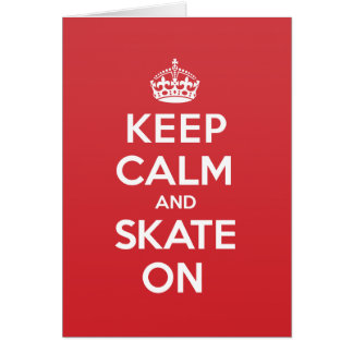 Keep Calm Skate Greeting Note Card