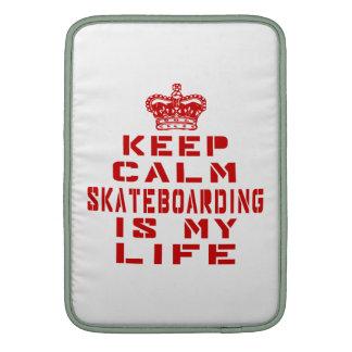 Keep calm Skateboarding is my life MacBook Air Sleeves