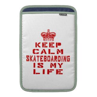 Keep calm Skateboarding is my life Sleeves For MacBook Air
