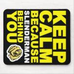 Keep Calm Slenderman Behind You Mouse Pad