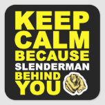 Keep Calm Slenderman Behind You Square Sticker