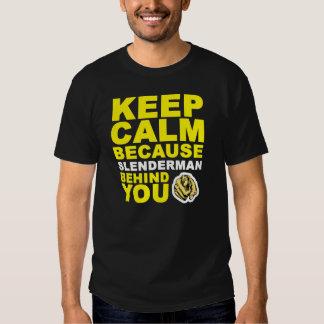 Keep Calm Slenderman Behind You T Shirt