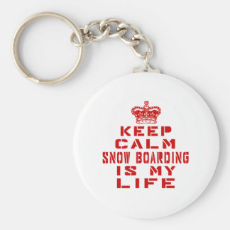 Keep calm Snow Boarding is my life Basic Round Button Keychain