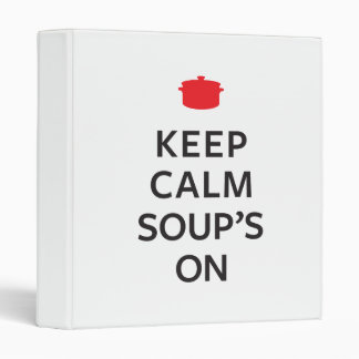 Keep Calm Soup's On Binder