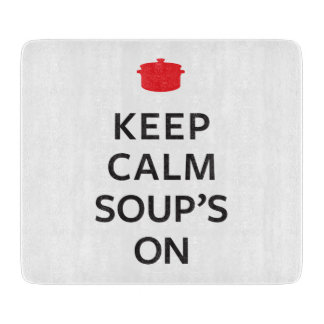 Keep Calm Soup's On Cutting Boards