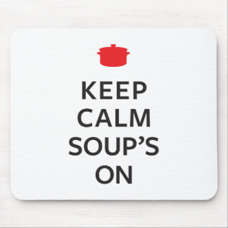 Keep Calm Soup's On Mouse Pad
