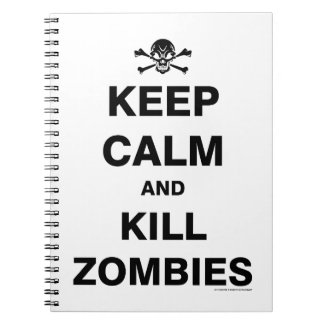 Keep Calm and Kill Zombies Notebook